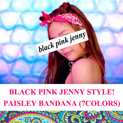 BLACKPINK JENNY STYLE! ペイズリーバンダナ/7色