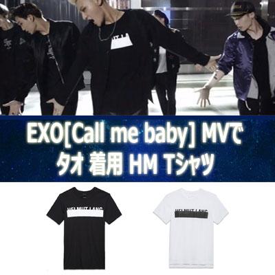 ★45%OFF SALE★EXO 2集アルバム EXODUS 新曲[Call me baby] MVでタオが着用 HMTシャツ(Unisex /BLACK,WHITE)